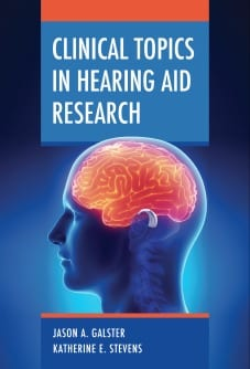 On Galster & Stevens' New Book: Clinical Topics in Hearing Aid Research