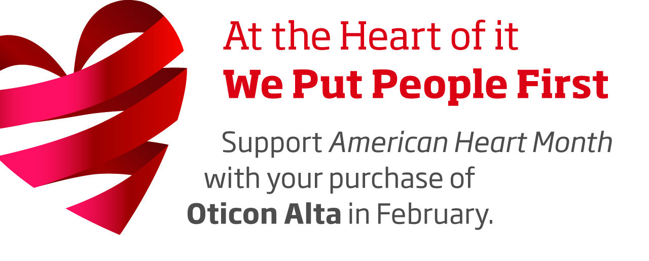 """Oticon """"At the Heart of It"""" Campaign Joins with Hearing Care Practices to  Increase Heart and Hearing Health Awareness"""