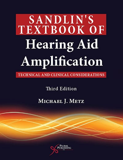 Plural Publishing Announces 3rd Edition Launch of Sandlin's Textbook of Hearing Aid Amplification