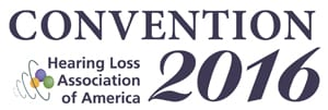 Hearing Loss Association of America Confirms Plans for Convention 2016