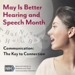 NIDCD and ASHA Observe Better Hearing and Speech Month in May