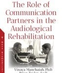 Nova Science Publishers Releases Book Focused on Communication Partners in Audiological Rehabilitation