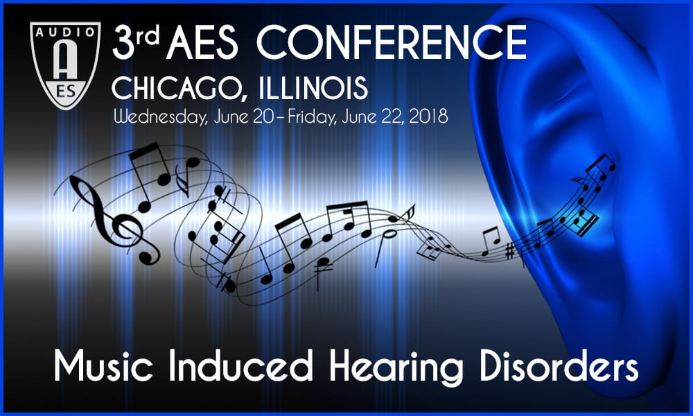 Registration Open for 2018 AES Conference on Music-Induced Hearing Disorders in Chicago