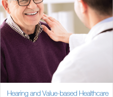 """SPECIAL REPORT: Hearing Care and """"Value-based Reimbursement"""" in Medicine"""