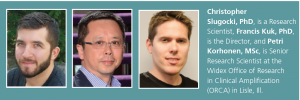 Christopher Slugocki, PhD, Francis Kuk, PhD, and Petri Korhonen, MSc bio