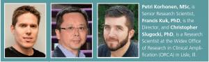 Petri Korhonen, MSc, Francis Kuk, PhD, and Christopher Slugocki, PhD bio