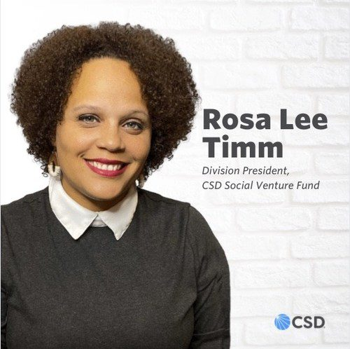 CSD Appoints Rosa Lee Timm as Division President, Social Venture Fund